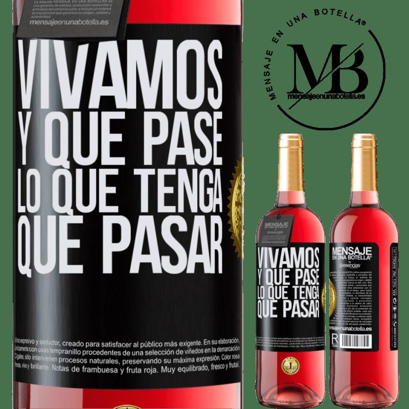 24,95 € Envoi gratuit | Vin rosé Édition ROSÉ Vivons Et tout ce qui arrive doit arriver Étiquette Noire. Étiquette personnalisable Vin jeune Récolte 2020 Tempranillo