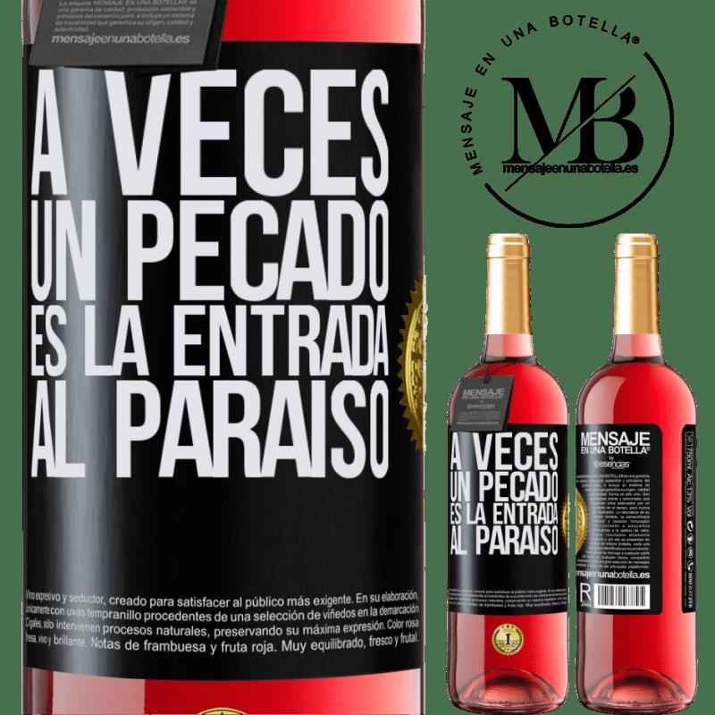 24,95 € Envoi gratuit | Vin rosé Édition ROSÉ Parfois, un péché est l'entrée au paradis Étiquette Noire. Étiquette personnalisable Vin jeune Récolte 2020 Tempranillo