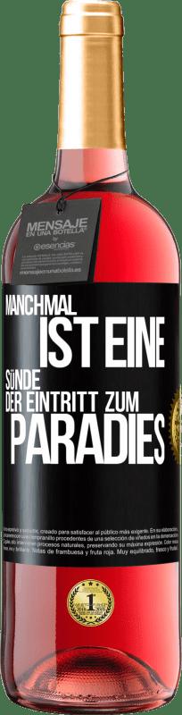 24,95 € Kostenloser Versand   Roséwein ROSÉ Ausgabe Manchmal ist eine Sünde der Eingang zum Paradies Schwarzes Etikett. Anpassbares Etikett Junger Wein Ernte 2020 Tempranillo
