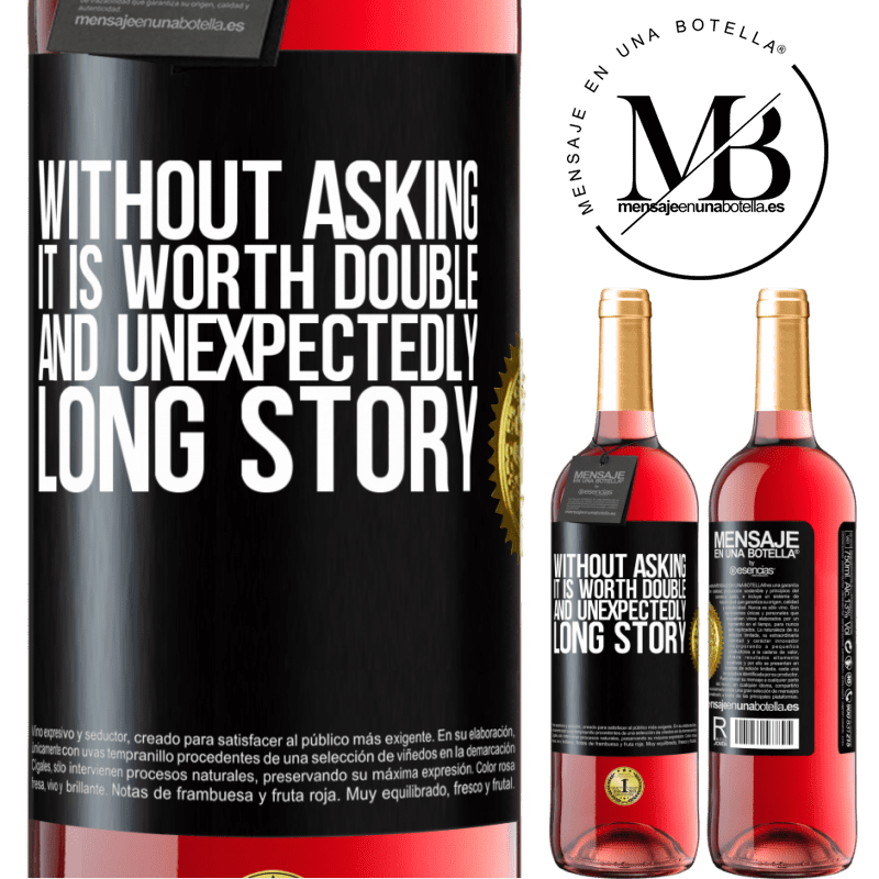 24,95 € Free Shipping | Rosé Wine ROSÉ Edition Without asking it is worth double. And unexpectedly, long story Black Label. Customizable label Young wine Harvest 2020 Tempranillo