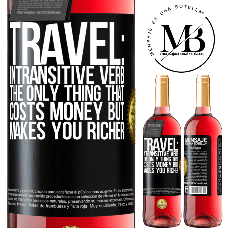 24,95 € Free Shipping | Rosé Wine ROSÉ Edition Travel: intransitive verb. The only thing that costs money but makes you richer Black Label. Customizable label Young wine Harvest 2020 Tempranillo