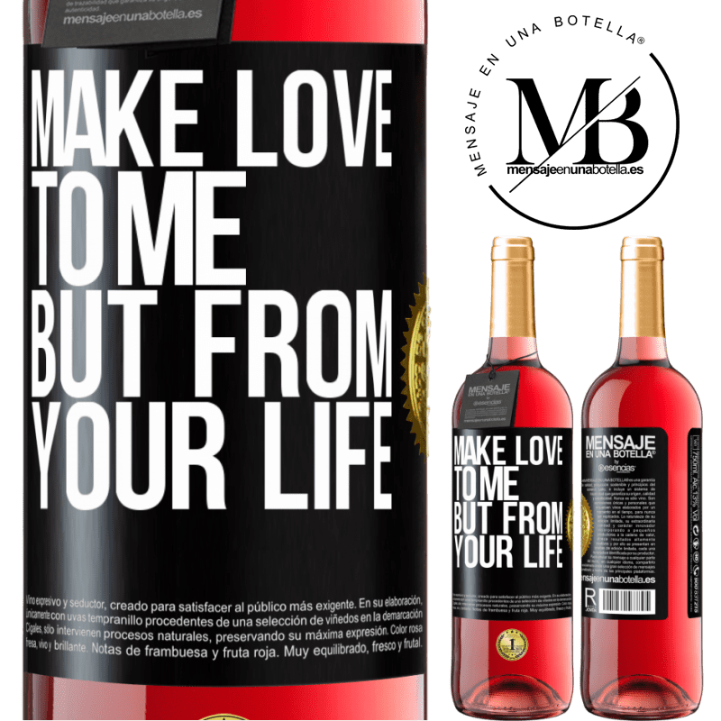 24,95 € Free Shipping | Rosé Wine ROSÉ Edition Make love to me, but from your life Black Label. Customizable label Young wine Harvest 2020 Tempranillo