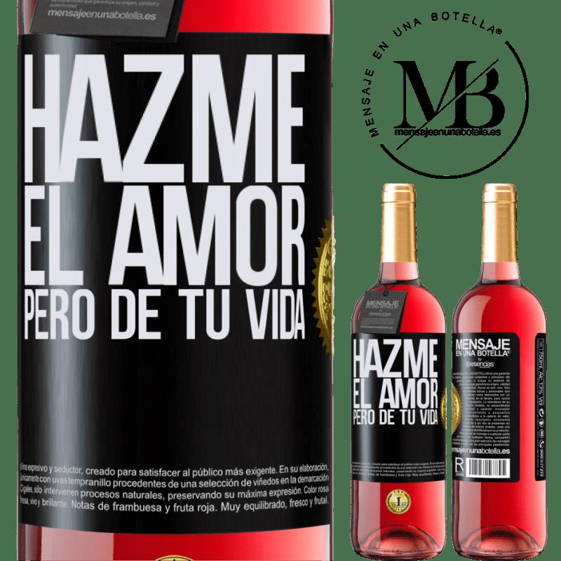 24,95 € Envoi gratuit   Vin rosé Édition ROSÉ Fais-moi l'amour, mais de ta vie Étiquette Noire. Étiquette personnalisable Vin jeune Récolte 2020 Tempranillo