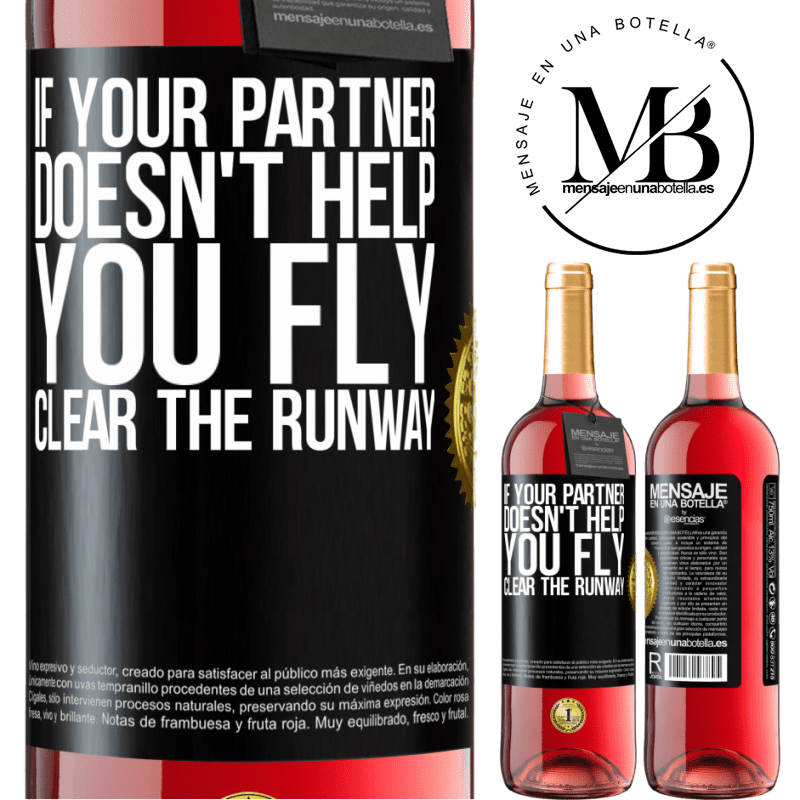 24,95 € Free Shipping   Rosé Wine ROSÉ Edition If your partner doesn't help you fly, clear the runway Black Label. Customizable label Young wine Harvest 2020 Tempranillo