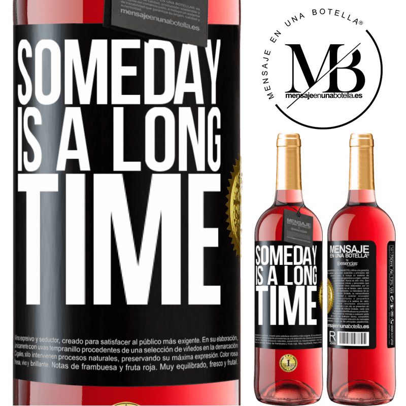 24,95 € Free Shipping | Rosé Wine ROSÉ Edition Someday is a long time Black Label. Customizable label Young wine Harvest 2020 Tempranillo