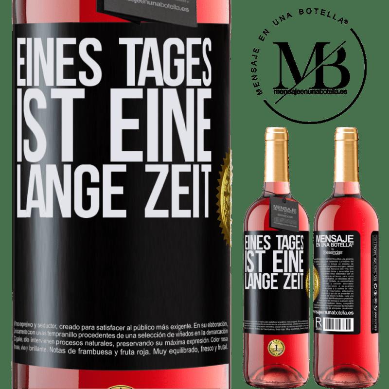 24,95 € Kostenloser Versand | Roséwein ROSÉ Ausgabe Eines Tages ist eine lange Zeit Schwarzes Etikett. Anpassbares Etikett Junger Wein Ernte 2020 Tempranillo