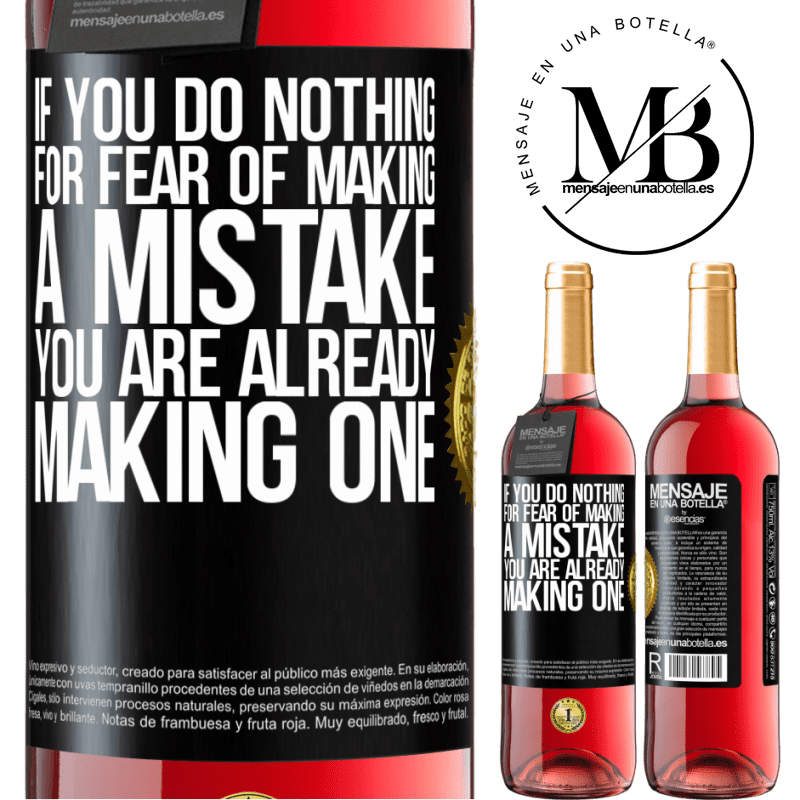 24,95 € Free Shipping | Rosé Wine ROSÉ Edition If you do nothing for fear of making a mistake, you are already making one Black Label. Customizable label Young wine Harvest 2020 Tempranillo