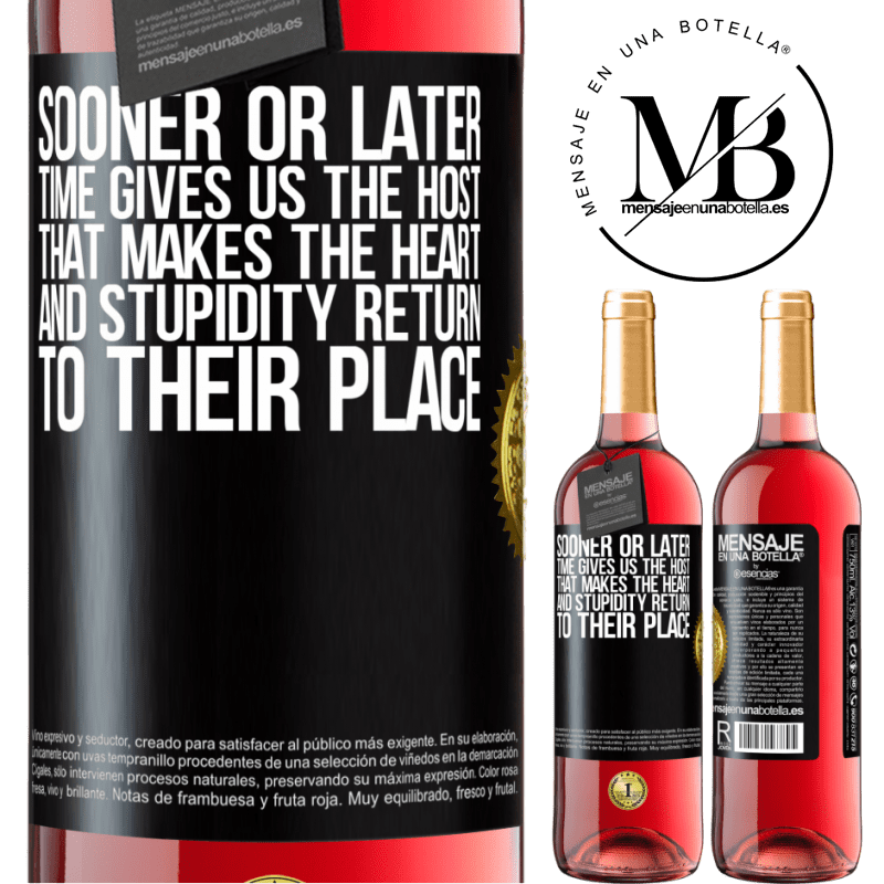 24,95 € Free Shipping   Rosé Wine ROSÉ Edition Sooner or later time gives us the host that makes the heart and stupidity return to their place Black Label. Customizable label Young wine Harvest 2020 Tempranillo