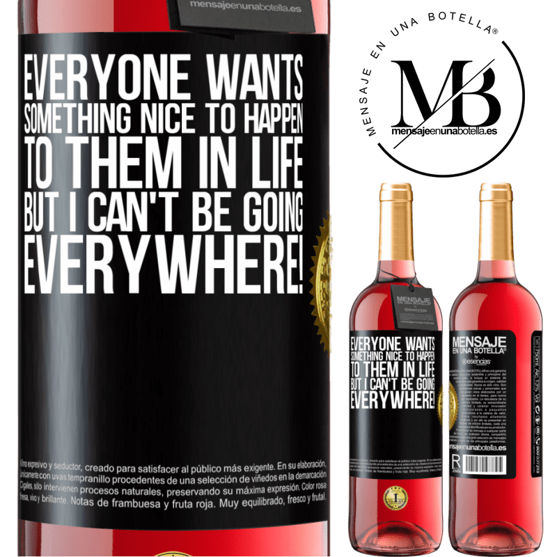 24,95 € Free Shipping   Rosé Wine ROSÉ Edition Everyone wants something nice to happen to them in life, but I can't be going everywhere! Black Label. Customizable label Young wine Harvest 2020 Tempranillo