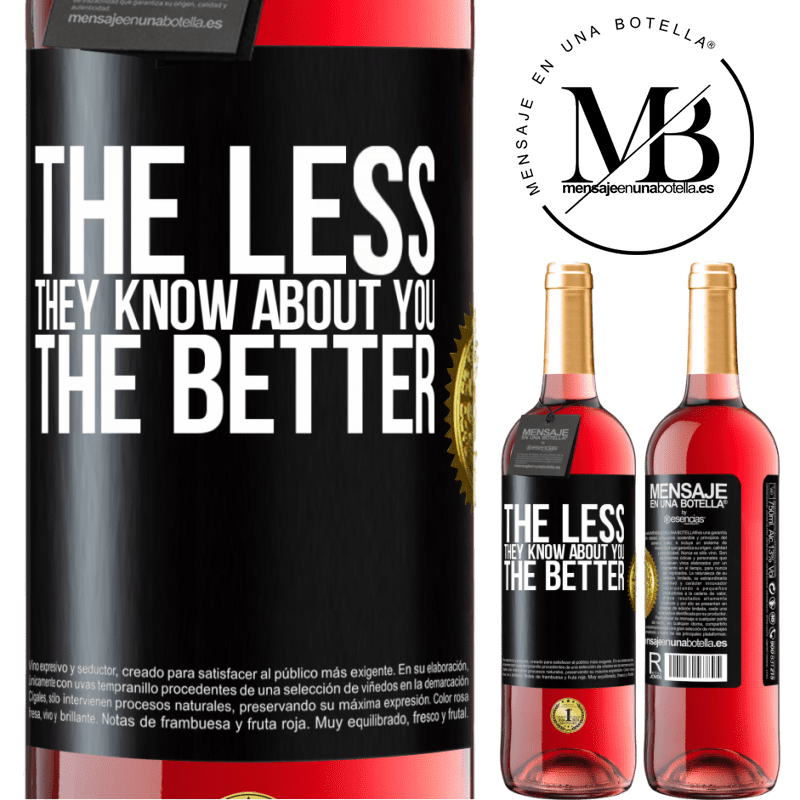 24,95 € Free Shipping   Rosé Wine ROSÉ Edition The less they know about you, the better Black Label. Customizable label Young wine Harvest 2020 Tempranillo
