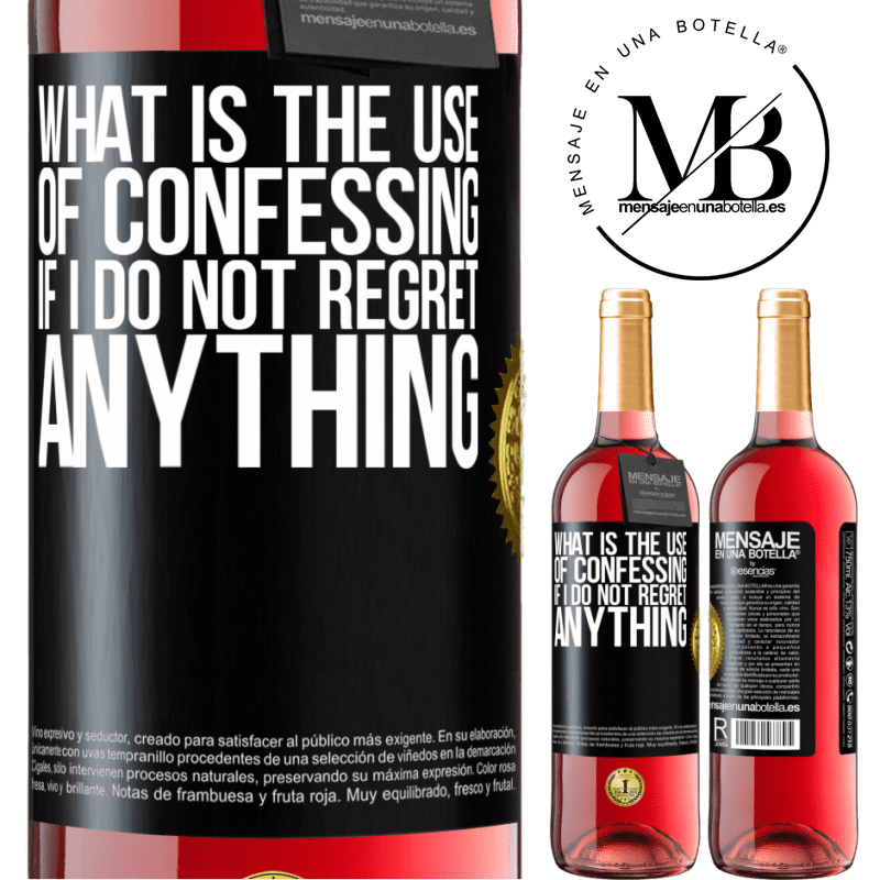 24,95 € Free Shipping   Rosé Wine ROSÉ Edition What is the use of confessing if I do not regret anything Black Label. Customizable label Young wine Harvest 2020 Tempranillo