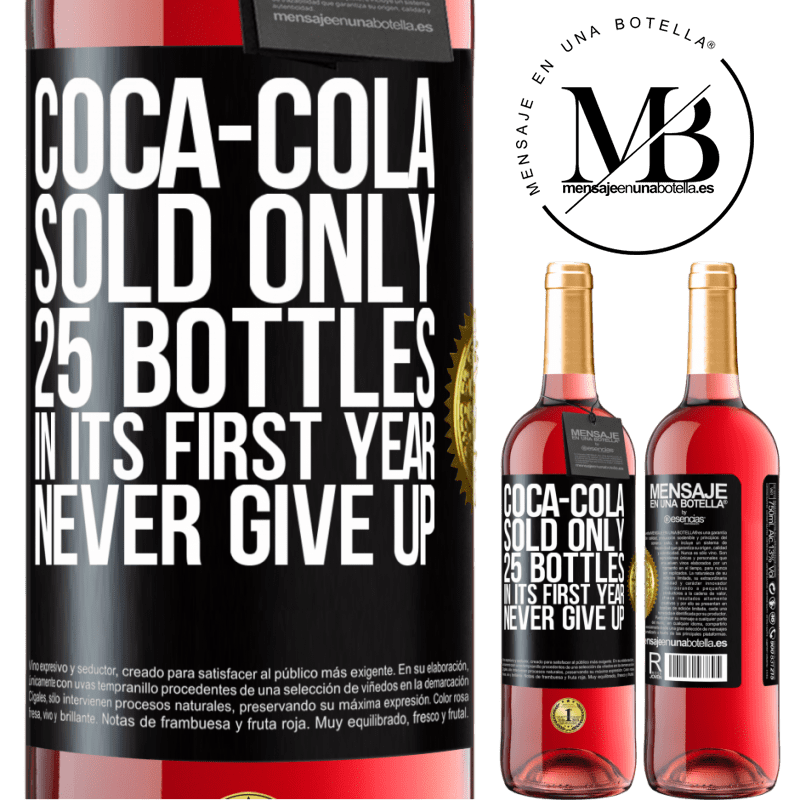 24,95 € Free Shipping   Rosé Wine ROSÉ Edition Coca-Cola sold only 25 bottles in its first year. Never give up Black Label. Customizable label Young wine Harvest 2020 Tempranillo