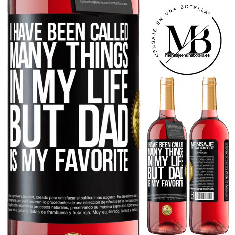 24,95 € Free Shipping | Rosé Wine ROSÉ Edition I have been called many things in my life, but dad is my favorite Black Label. Customizable label Young wine Harvest 2020 Tempranillo