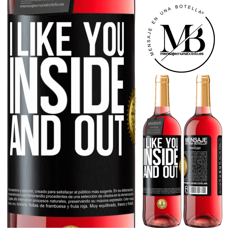 24,95 € Free Shipping   Rosé Wine ROSÉ Edition I like you inside and out Black Label. Customizable label Young wine Harvest 2020 Tempranillo