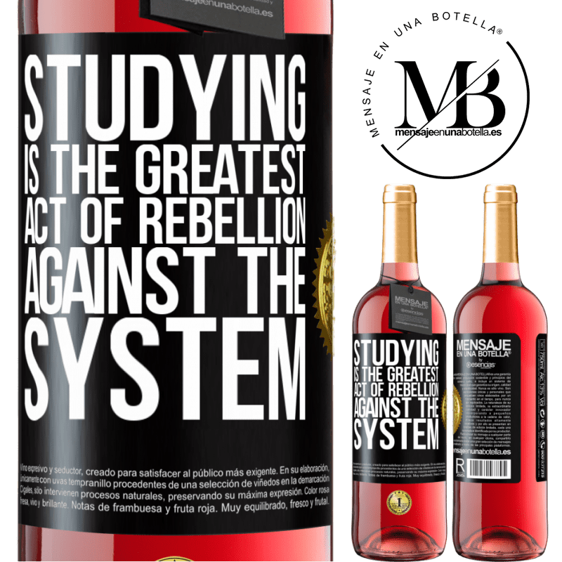 24,95 € Free Shipping   Rosé Wine ROSÉ Edition Studying is the greatest act of rebellion against the system Black Label. Customizable label Young wine Harvest 2020 Tempranillo
