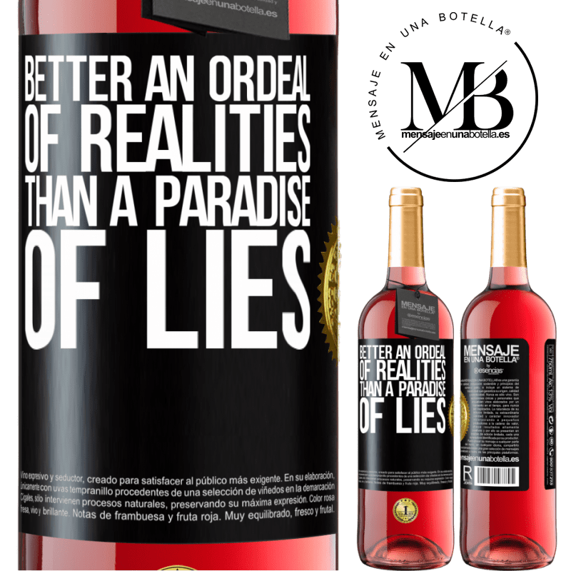 24,95 € Free Shipping   Rosé Wine ROSÉ Edition Better an ordeal of realities than a paradise of lies Black Label. Customizable label Young wine Harvest 2020 Tempranillo