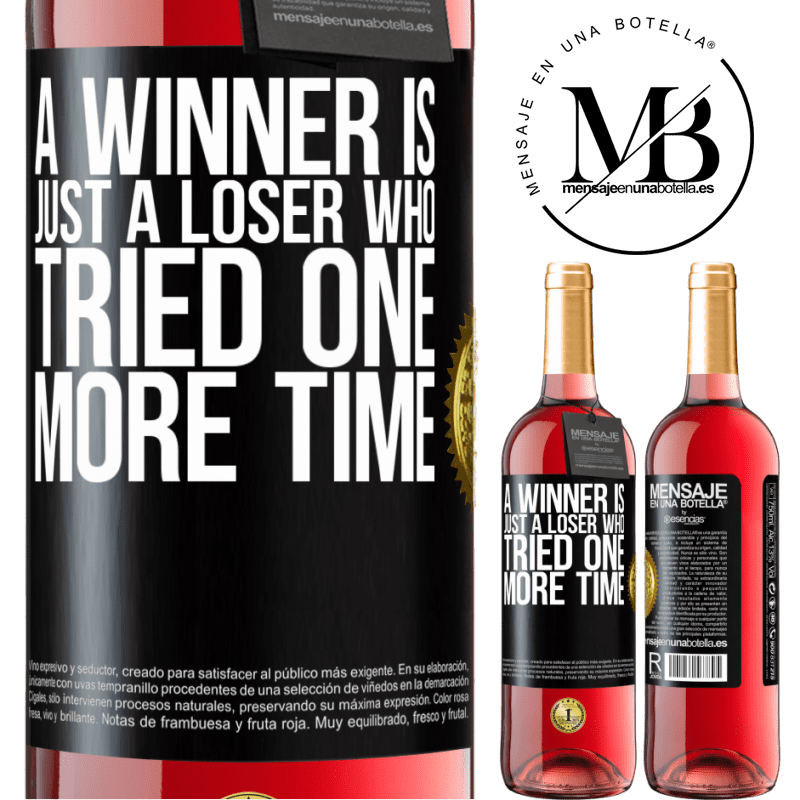 24,95 € Free Shipping | Rosé Wine ROSÉ Edition A winner is just a loser who tried one more time Black Label. Customizable label Young wine Harvest 2020 Tempranillo