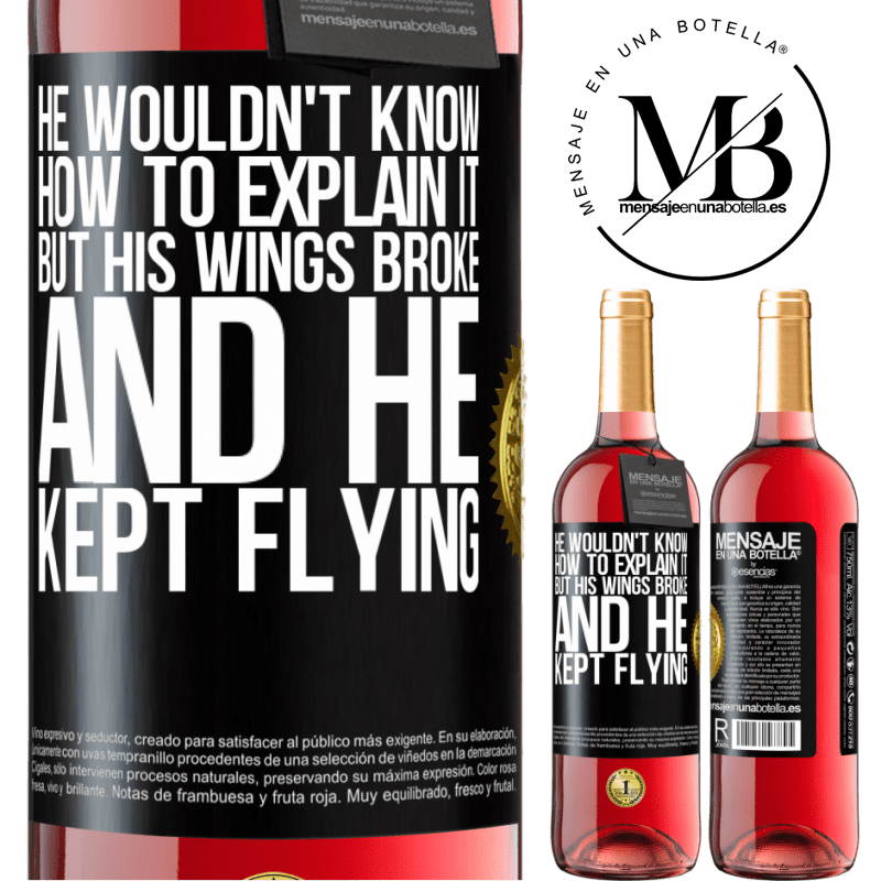 24,95 € Free Shipping | Rosé Wine ROSÉ Edition He wouldn't know how to explain it, but his wings broke and he kept flying Black Label. Customizable label Young wine Harvest 2020 Tempranillo