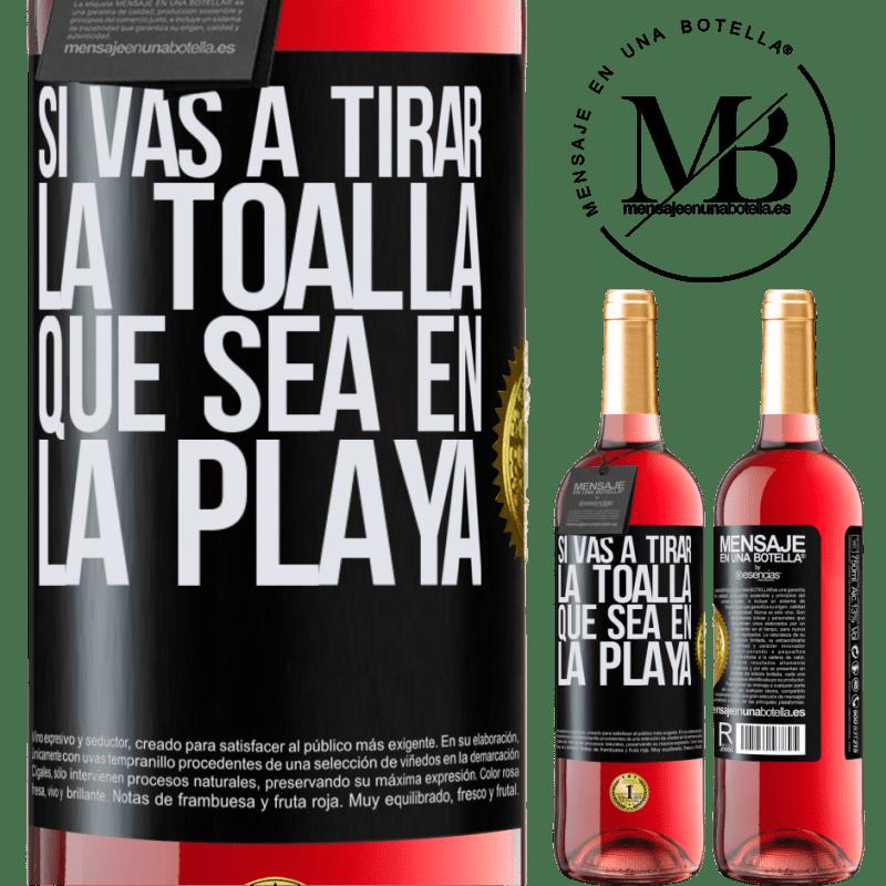 24,95 € Envoi gratuit | Vin rosé Édition ROSÉ Si vous allez jeter l'éponge, que ce soit sur la plage Étiquette Noire. Étiquette personnalisable Vin jeune Récolte 2020 Tempranillo