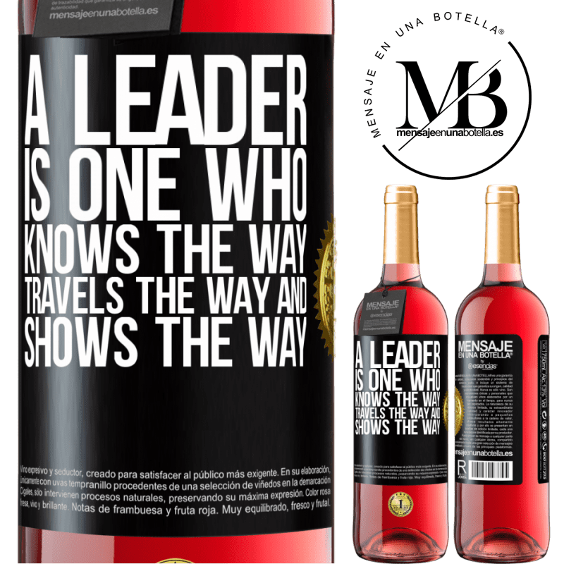 24,95 € Free Shipping   Rosé Wine ROSÉ Edition A leader is one who knows the way, travels the way and shows the way Black Label. Customizable label Young wine Harvest 2020 Tempranillo