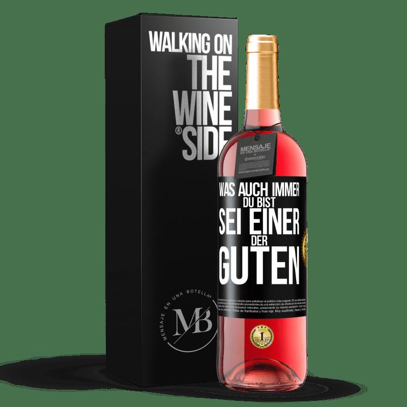 24,95 € Kostenloser Versand | Roséwein ROSÉ Ausgabe Was auch immer du bist, sei einer der Guten Schwarzes Etikett. Anpassbares Etikett Junger Wein Ernte 2020 Tempranillo
