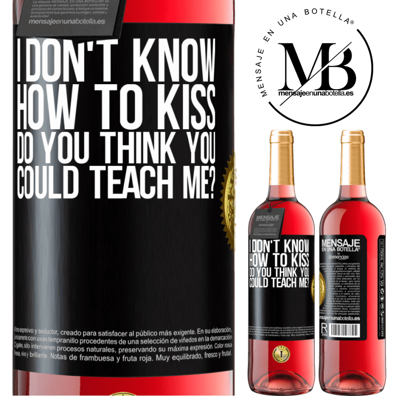 24,95 € Free Shipping   Rosé Wine ROSÉ Edition I don't know how to kiss, do you think you could teach me? Black Label. Customizable label Young wine Harvest 2020 Tempranillo