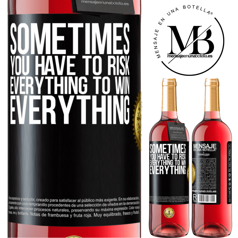 24,95 € Free Shipping | Rosé Wine ROSÉ Edition Sometimes you have to risk everything to win everything Black Label. Customizable label Young wine Harvest 2020 Tempranillo