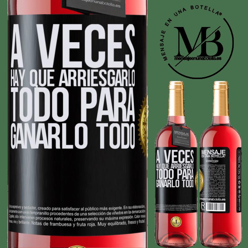 24,95 € Envoi gratuit   Vin rosé Édition ROSÉ Parfois, il faut tout risquer pour tout gagner Étiquette Noire. Étiquette personnalisable Vin jeune Récolte 2020 Tempranillo