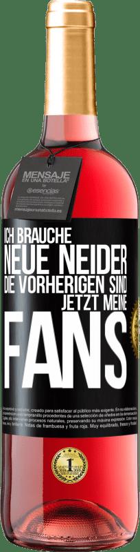 24,95 € Kostenloser Versand | Roséwein ROSÉ Ausgabe Ich brauche neue Neid. Die vorherigen wurden meine Fans Schwarzes Etikett. Anpassbares Etikett Junger Wein Ernte 2020 Tempranillo
