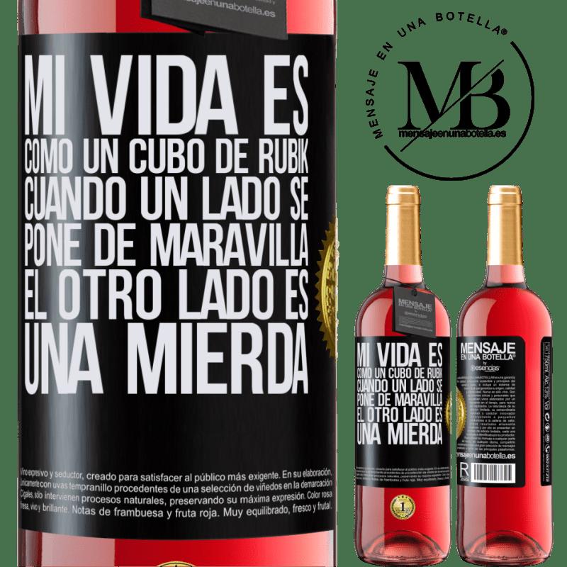 24,95 € Envoi gratuit | Vin rosé Édition ROSÉ Ma vie est comme un rubik's cube. Quand un côté devient grand, l'autre côté est de la merde Étiquette Noire. Étiquette personnalisable Vin jeune Récolte 2020 Tempranillo