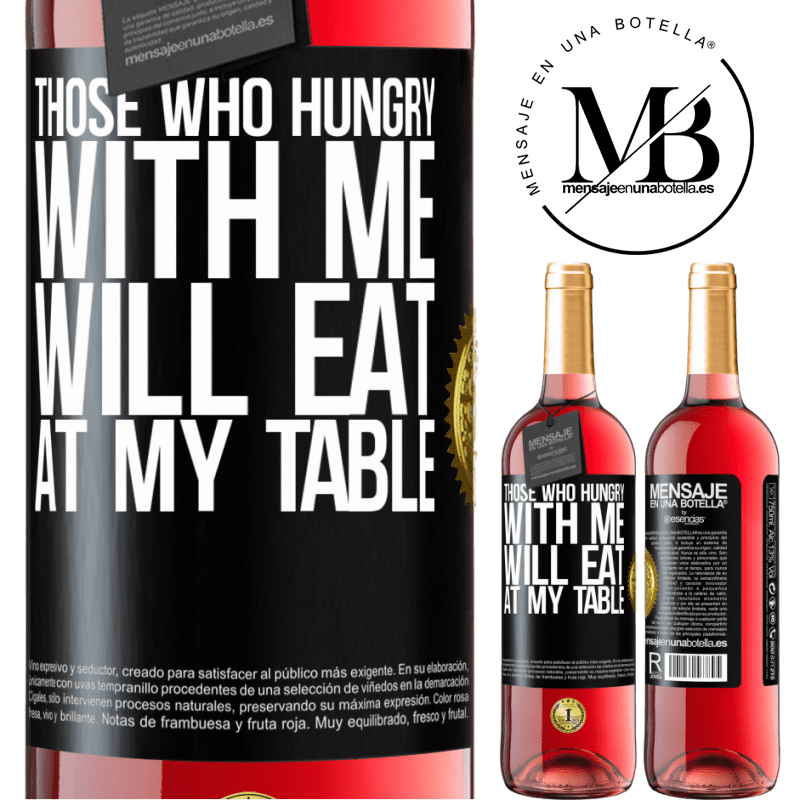 24,95 € Free Shipping | Rosé Wine ROSÉ Edition Those who hungry with me will eat at my table Black Label. Customizable label Young wine Harvest 2020 Tempranillo