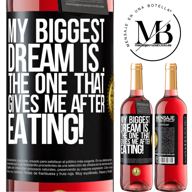 24,95 € Free Shipping   Rosé Wine ROSÉ Edition My biggest dream is ... the one that gives me after eating! Black Label. Customizable label Young wine Harvest 2020 Tempranillo