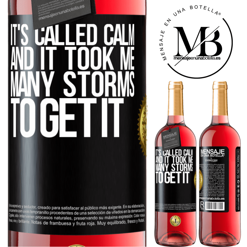 24,95 € Free Shipping | Rosé Wine ROSÉ Edition It's called calm, and it took me many storms to get it Black Label. Customizable label Young wine Harvest 2020 Tempranillo