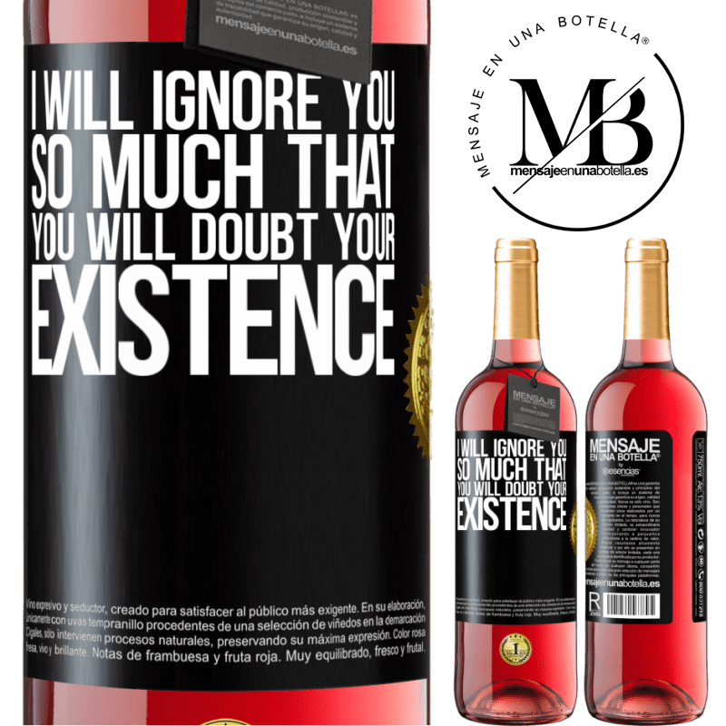24,95 € Free Shipping | Rosé Wine ROSÉ Edition I will ignore you so much that you will doubt your existence Black Label. Customizable label Young wine Harvest 2020 Tempranillo