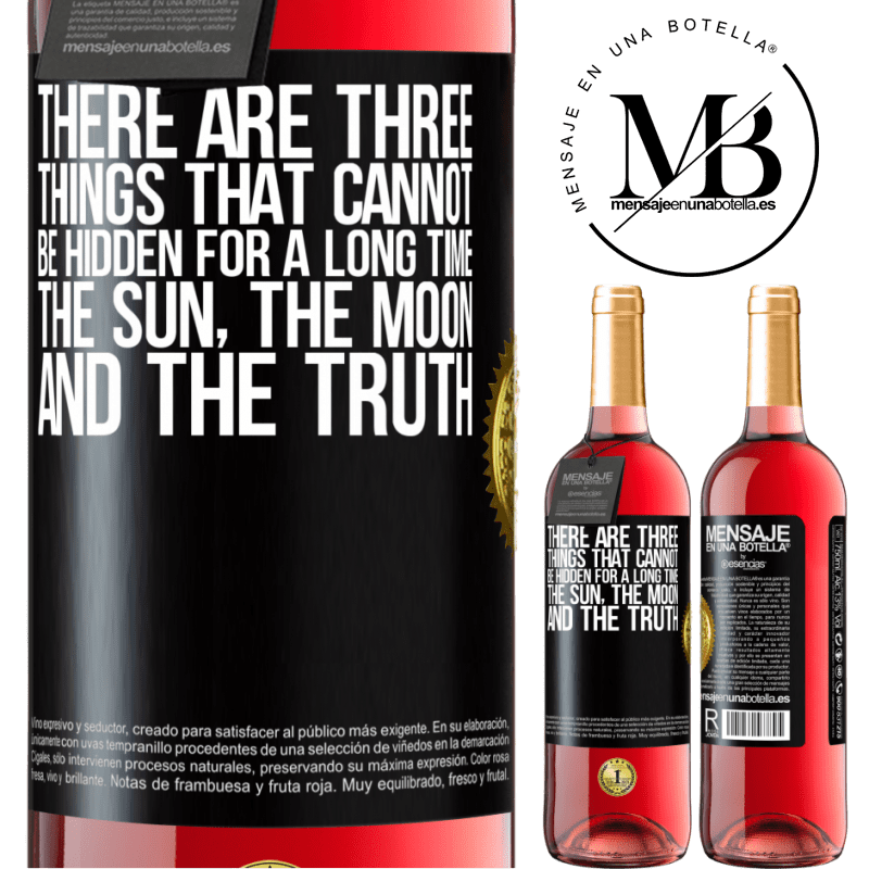 24,95 € Free Shipping   Rosé Wine ROSÉ Edition There are three things that cannot be hidden for a long time. The sun, the moon, and the truth Black Label. Customizable label Young wine Harvest 2020 Tempranillo