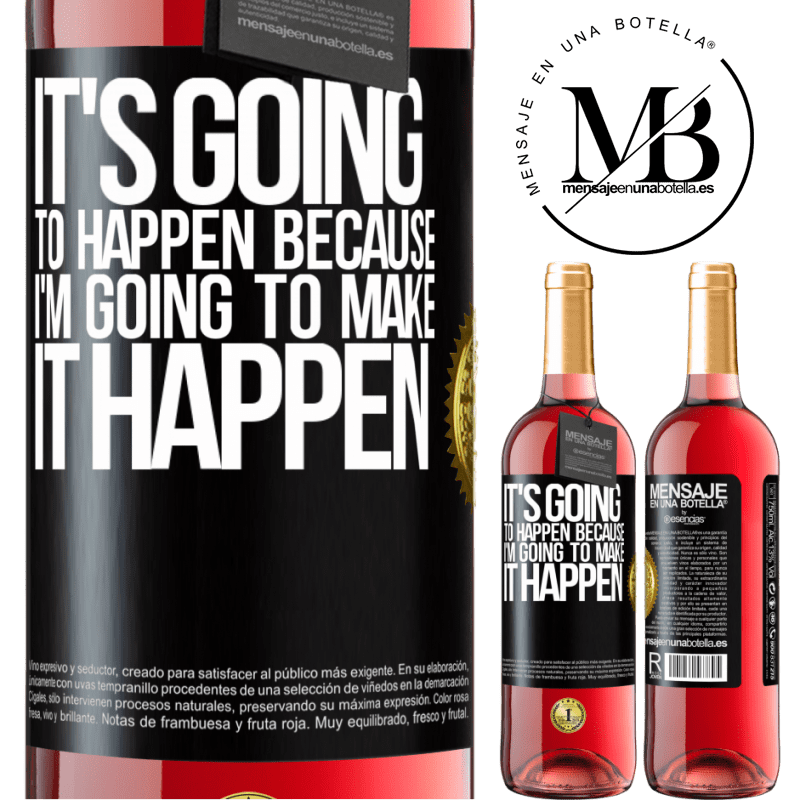 24,95 € Free Shipping   Rosé Wine ROSÉ Edition It's going to happen because I'm going to make it happen Black Label. Customizable label Young wine Harvest 2020 Tempranillo