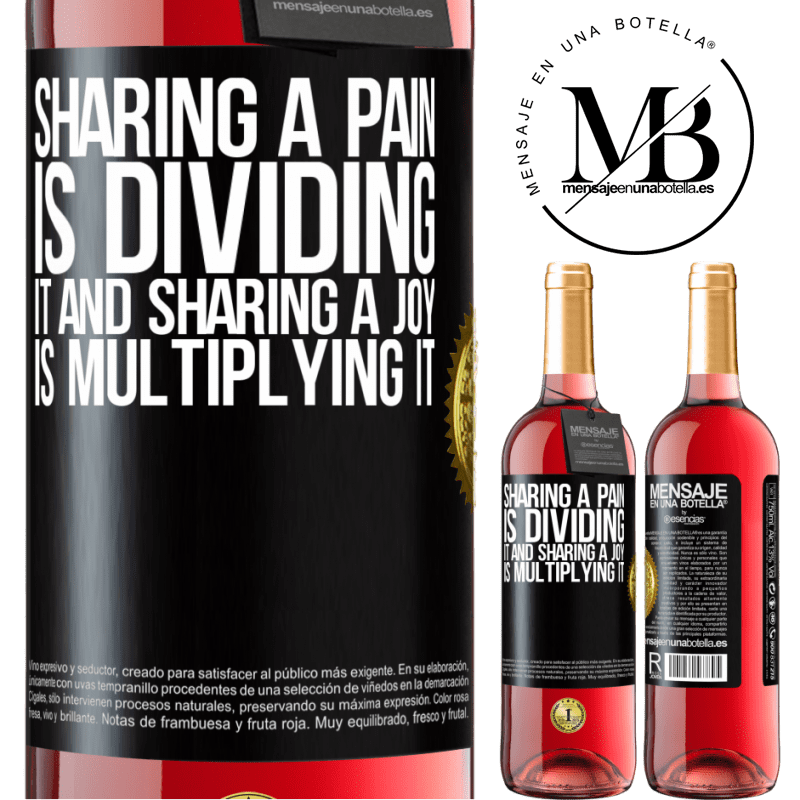 24,95 € Free Shipping   Rosé Wine ROSÉ Edition Sharing a pain is dividing it and sharing a joy is multiplying it Black Label. Customizable label Young wine Harvest 2020 Tempranillo