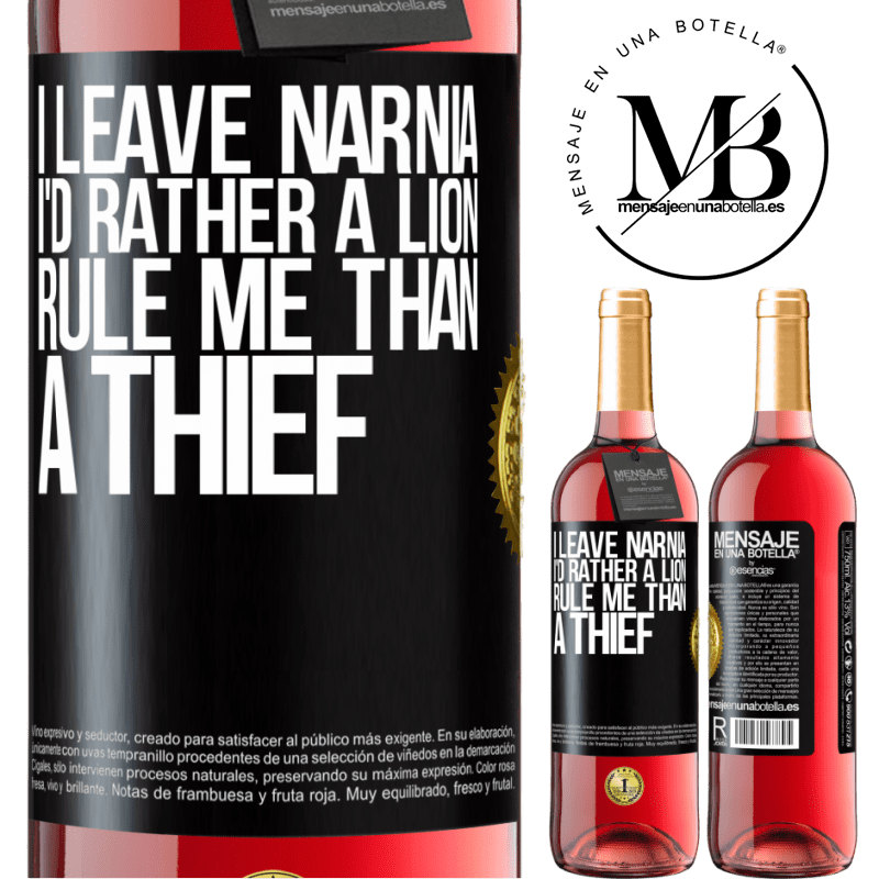 24,95 € Free Shipping | Rosé Wine ROSÉ Edition I leave Narnia. I'd rather a lion rule me than a thief Black Label. Customizable label Young wine Harvest 2020 Tempranillo