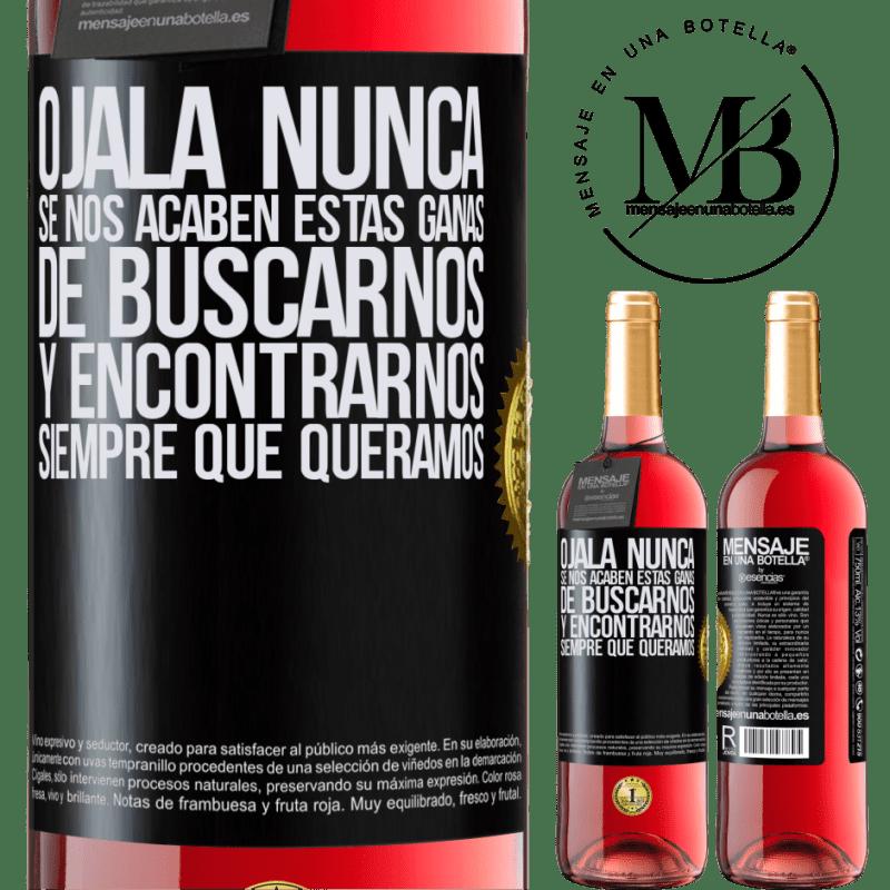 24,95 € Envoi gratuit | Vin rosé Édition ROSÉ J'espère que nous ne manquerons jamais de ce désir de trouver et de rencontrer quand nous le voulons Étiquette Noire. Étiquette personnalisable Vin jeune Récolte 2020 Tempranillo
