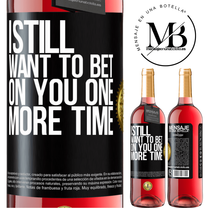 24,95 € Free Shipping | Rosé Wine ROSÉ Edition I still want to bet on you one more time Black Label. Customizable label Young wine Harvest 2020 Tempranillo