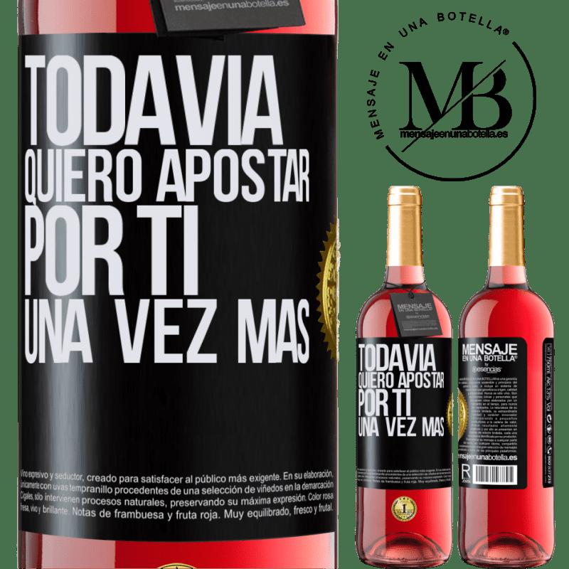 24,95 € Envoi gratuit | Vin rosé Édition ROSÉ Je veux encore parier sur toi une fois de plus Étiquette Noire. Étiquette personnalisable Vin jeune Récolte 2020 Tempranillo