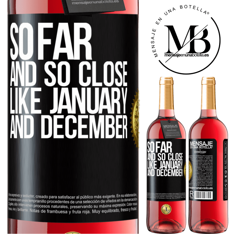 24,95 € Free Shipping   Rosé Wine ROSÉ Edition So far and so close, like January and December Black Label. Customizable label Young wine Harvest 2020 Tempranillo