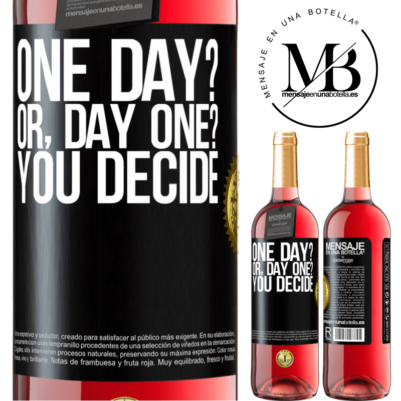 24,95 € Free Shipping | Rosé Wine ROSÉ Edition One day? Or, day one? You decide Black Label. Customizable label Young wine Harvest 2020 Tempranillo