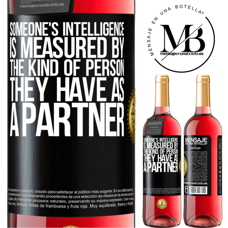 24,95 € Free Shipping   Rosé Wine ROSÉ Edition Someone's intelligence is measured by the kind of person they have as a partner Black Label. Customizable label Young wine Harvest 2020 Tempranillo