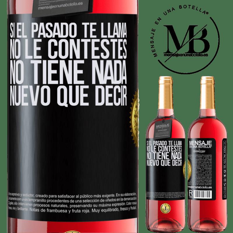24,95 € Envoi gratuit   Vin rosé Édition ROSÉ Si le passé vous appelle, ne répondez pas. Ça n'a rien de nouveau à dire Étiquette Noire. Étiquette personnalisable Vin jeune Récolte 2020 Tempranillo