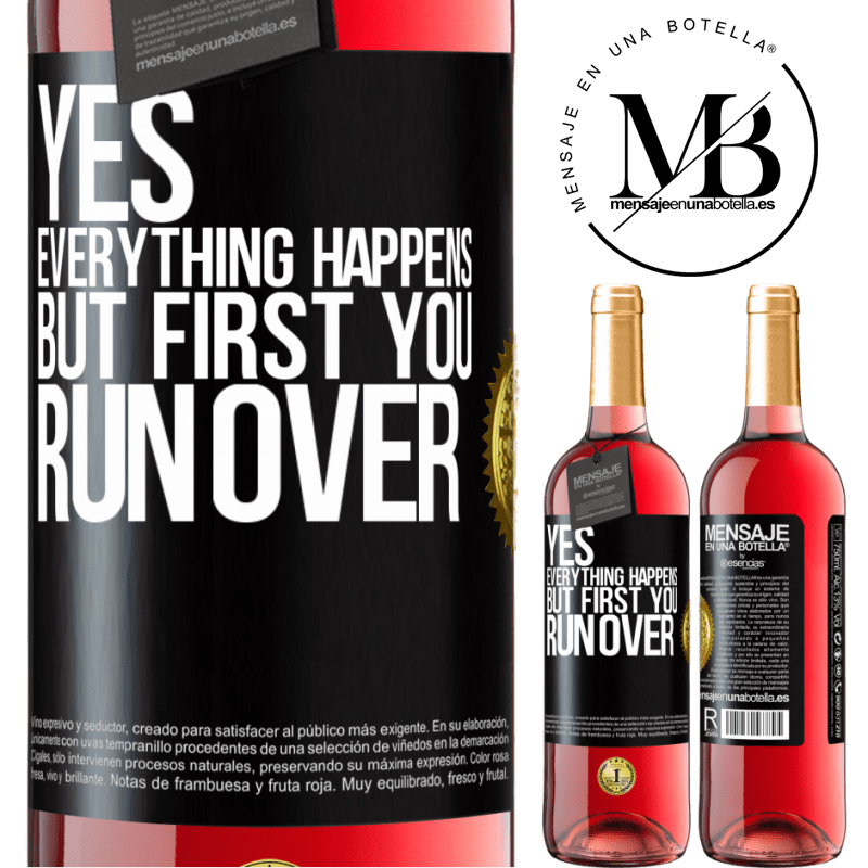 24,95 € Free Shipping   Rosé Wine ROSÉ Edition Yes, everything happens. But first you run over Black Label. Customizable label Young wine Harvest 2020 Tempranillo