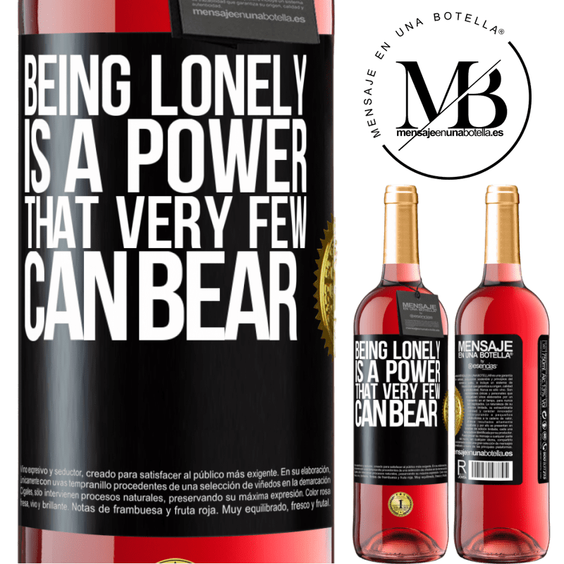 24,95 € Free Shipping | Rosé Wine ROSÉ Edition Being lonely is a power that very few can bear Black Label. Customizable label Young wine Harvest 2020 Tempranillo