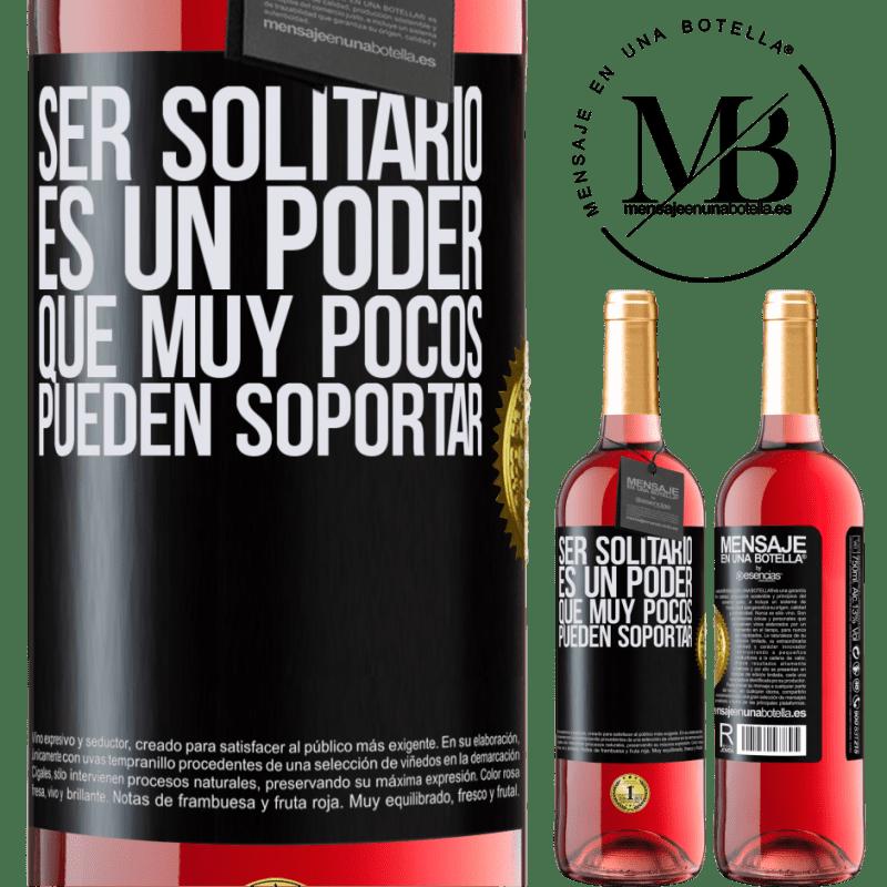 24,95 € Envoi gratuit | Vin rosé Édition ROSÉ Être seul est un pouvoir que très peu peuvent supporter Étiquette Noire. Étiquette personnalisable Vin jeune Récolte 2020 Tempranillo