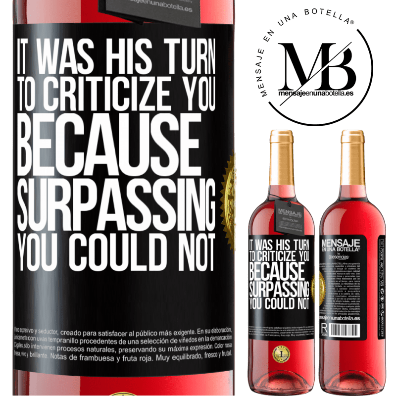 24,95 € Free Shipping | Rosé Wine ROSÉ Edition It was his turn to criticize you, because surpassing you could not Black Label. Customizable label Young wine Harvest 2020 Tempranillo