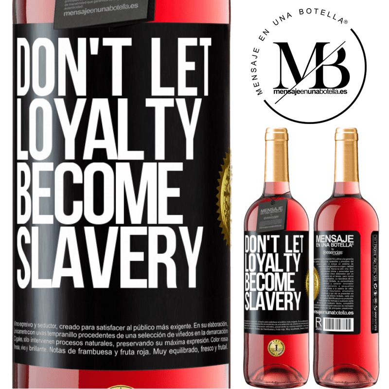 24,95 € Free Shipping | Rosé Wine ROSÉ Edition Don't let loyalty become slavery Black Label. Customizable label Young wine Harvest 2020 Tempranillo